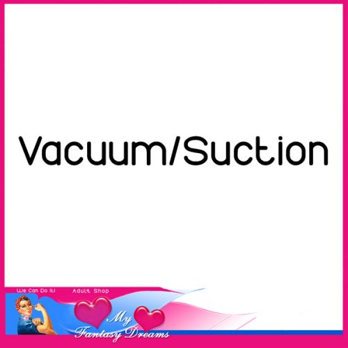 Vacuum / Suction Play